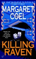 Killing Raven ebook by Margaret Coel