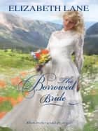 The Borrowed Bride ebook by Elizabeth Lane