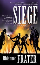 Siege (As the World Dies, Book Three) ebook by Rhiannon Frater