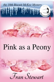 Pink as a Peony - Biscuit McKee Mysteries, #10 ebook by Fran Stewart