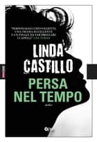 Persa nel tempo ebook by Linda Castillo