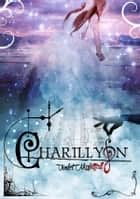 Charillyon ebook by Violet Nightfall