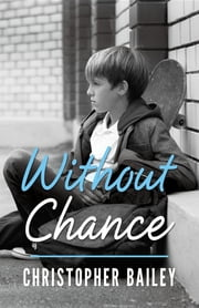 Without Chance ebook by Christopher Bailey