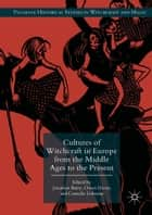 Cultures of Witchcraft in Europe from the Middle Ages to the Present ebook by Cornelie Usborne, Jonathan Barry, Owen Davies