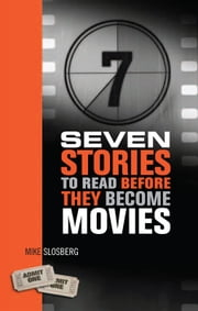 Seven Stories to Read Before They Become Movies ebook by Mike Slosberg