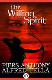 The Willing Spirit ebook by Piers Anthony,Alfred Tella