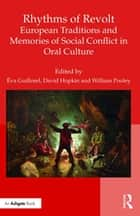 Rhythms of Revolt: European Traditions and Memories of Social Conflict in Oral Culture ebook by David Hopkin, William G. Pooley, Éva Guillorel