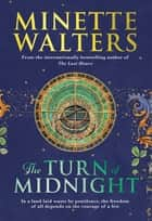 The Turn of Midnight - The much anticipated second instalment to the bestselling novel The Last Hours ebook by Minette Walters