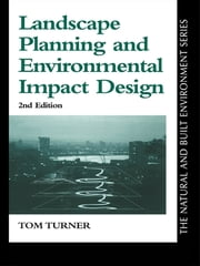 Landscape Planning And Environmental Impact Design ebook by Tom Turner
