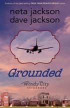 Grounded ebook by Dave Jackson,Neta Jackson