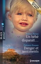 Un bébé disparaît... - Danger et sentiments ebook by Robin Perini, Delores Fossen