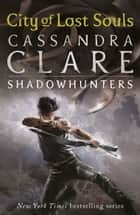 The Mortal Instruments 5: City of Lost Souls ebook by Cassandra Clare