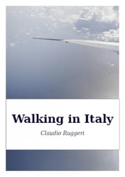Walking in Italy ebook by Claudio Ruggeri