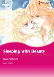 SLEEPING WITH BEAUTY (Harlequin Comics) - Harlequin Comics ebook by Laura Wright,Ryo Arisawa
