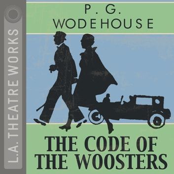 The Code of the Woosters audiobook by P.G. Wodehouse,Mark Richard,Mark Richard