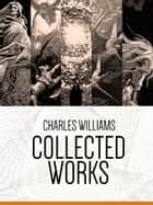 Collected Works: Charles Williams - A collection of 7 novels ebook by Charles Williams