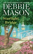 Starlight Bridge ebook by Debbie Mason