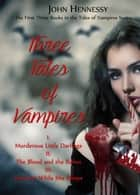Three Tales of Vampires - A Tale of Vampires ebook by John Hennessy