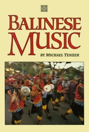 Balinese Music ebook by Michael Tenzer