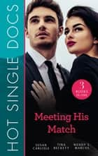 Hot Single Docs - Meeting His Match/The Wallflower's Secret/Flirting with Danger/Tempting Nurse Scarlet ebook by Wendy S. Marcus, Tina Beckett, Susan Carlisle