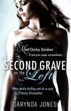 Second Grave On The Left - Number 2 in series ebook by Darynda Jones