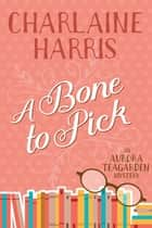 A Bone to Pick 電子書 by Charlaine Harris