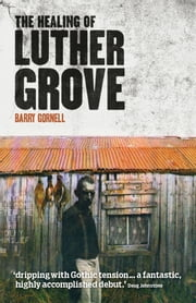 The Healing of Luther Grove ebook by Barry Gornell