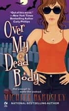 Over My Dead Body ebook by Michele Bardsley