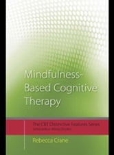 Mindfulness-Based Cognitive Therapy - Distinctive Features ebook by Rebecca Crane