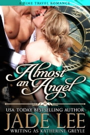 Almost an Angel (The Regency Rags to Riches Series, Book 3) ebook by Jade Lee