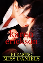 Pleasing Miss Daniels ebook by Karen Erickson