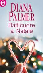Batticuore a Natale (eLit) ebook by Diana Palmer