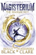 Magisterium: The Bronze Key 電子書籍 by Cassandra Clare, Holly Black