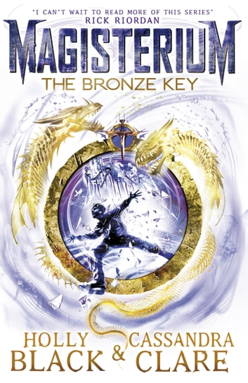 Magisterium: The Bronze Key ebook by Cassandra Clare,Holly Black