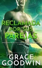 Reclamada por sus parejas ebook by Grace Goodwin