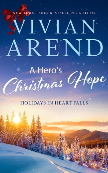 A Hero's Christmas Hope - Holidays in Heart Falls Book 3 ebook by Vivian Arend