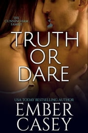 Truth or Dare - The Cunningham Family, Book 2 ebook by Ember Casey