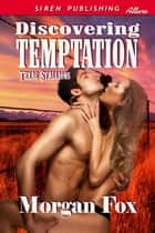 Discovering Temptation ebook by Morgan Fox