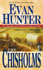 The Chisholms - A Novel of the Journey West ebook by Evan Hunter