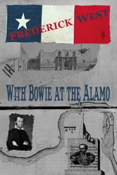 With Bowie at the Alamo ebook by Frederick West