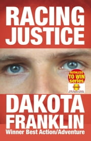 Racing Justice - Ruthless to Win ebook by Dakota Franklin