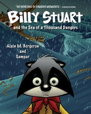 Billy Stuart and the Sea of a Thousand Dangers ebook by Alain M. Bergeron, Sampar, Sophie B. Watson