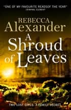 A Shroud of Leaves ebook by Rebecca Alexander