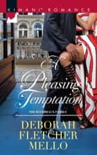 A Pleasing Temptation (Mills & Boon Kimani) (The Boudreaux Family, Book 8) ebook by Deborah Fletcher Mello