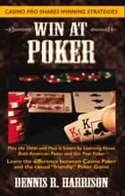 Win at Poker ebook by Dennis R. Harrison