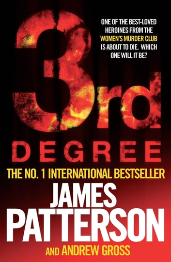 3rd Degree ebook by James Patterson,Andrew Gross