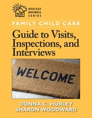 Family Child Care Guide to Visits, Inspections, and Interviews ebook by Donna  C. Hurley,Sharon Woodward