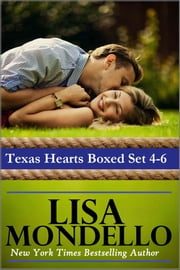 Texas Hearts Boxed Set 4-6 - Three Western Romance Novels ebook by Lisa Mondello