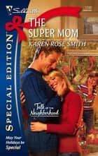 The Super Mom ebook by Karen Rose Smith