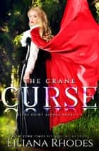 The Crane Curse Series Complete Boxed Set ebook by Liliana Rhodes